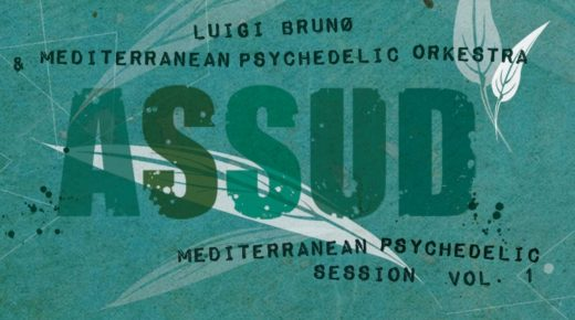 LUIGI BRUNO&MEDITERRANEAN PSYCHEDELIC ORKESTRA. Recensione su Rockit.it